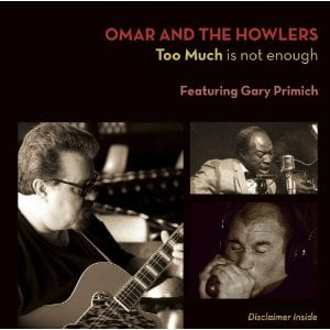 Omar & The Howlers – Too Much Is Not Enough.jpg