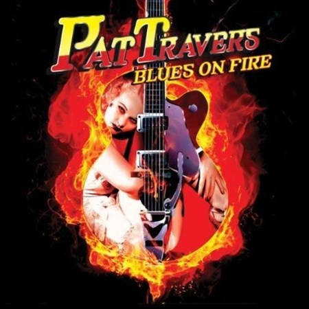 Pat Travers – Blues On Fire