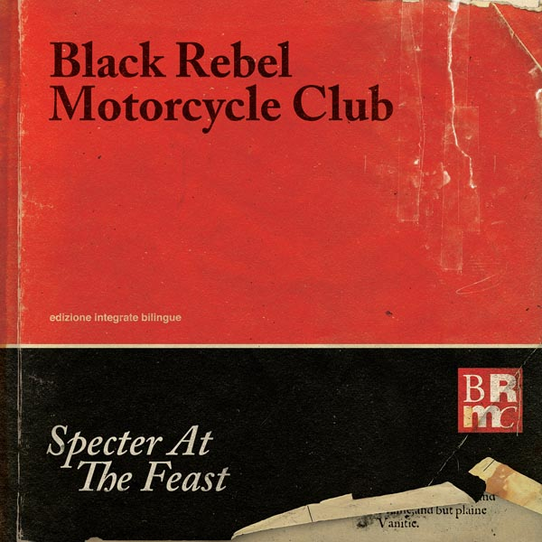 Black Rebel Motorcycle Club. Specter At The Feast, 2013