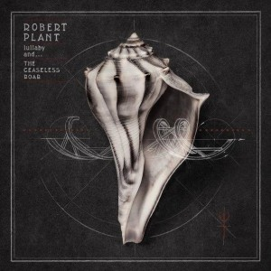 Robert Plant.  Lullaby And ... Ceaseless Roar, 2014