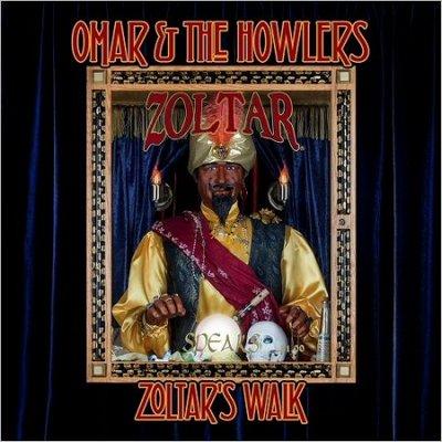Omar & The Howlers. Zoltar's Walk, 2017